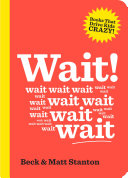 Pdf Wait! (Books That Drive Kids Crazy, Book 4) Telecharger