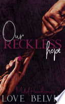 Our Reckless Hope