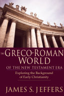 The Greco Roman World of the New Testament Era