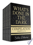 What s Done in the Dark Compilation