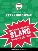 Learn Hungarian: Must-Know Hungarian Slang Words & Phrases