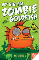 My Big Fat Zombie Goldfish:
