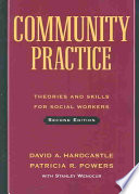"""Community Practice: Theories and Skills for Social Workers"" by David A. Hardcastle, Patricia R. Powers, Stanley Wenocur"