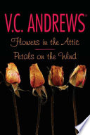 Flowers in the Attic Petals on the Wind