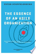 The Essence of an Agile Organization