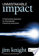 """Unmistakable Impact: A Partnership Approach for Dramatically Improving Instruction"" by Jim Knight, Learning Forward"