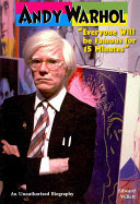 Andy Warhol: Everyone Will Be Famous for 15 Minutes