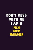 Don t Mess With Me  I Am A Fish Farm Manager