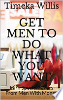 Get Men To Do What You Want