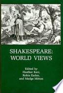 Shakespeare World Views