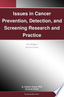 Issues In Cancer Prevention Detection And Screening Research And Practice 2012 Edition