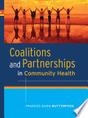 """Coalitions and Partnerships in Community Health"" by Frances Dunn Butterfoss"