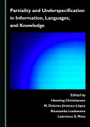 Partiality and Underspecification in Information  Languages  and Knowledge