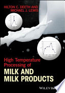 """High Temperature Processing of Milk and Milk Products"" by Hilton C. Deeth, Michael J. Lewis"