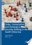 Order, Contestation and Ontological Security-Seeking in the South China Sea