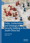 Order, Contestation and Ontological Security-Seeking in the South China Sea Pdf/ePub eBook