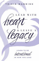 Lead With Heart   Leave a Legacy