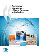 OECD Studies on Water Sustainable Management of Water Resources in Agriculture