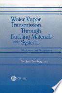 Water Vapor Transmission Through Building Materials and Systems