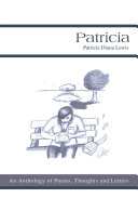 Patricia: An Anthology of Poems, Thoughts and Letters