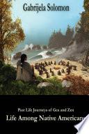 Past Life Journeys of Gea and Zen: Life Among Native Americans