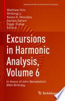 Excursions in Harmonic Analysis  Volume 6