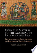 From The Material To The Mystical In Late Medieval Piety