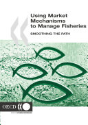 Using Market Mechanisms to Manage Fisheries Smoothing the Path Pdf/ePub eBook