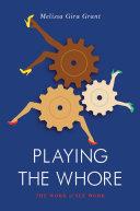 Playing the Whore [Pdf/ePub] eBook