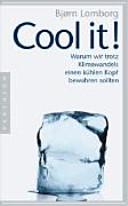 Cool it!: warum wir trotz Klimawandels einen kühlen Kopf bewahren ...