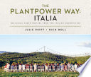 """""""The Plantpower Way: Italia: Delicious Vegan Recipes from the Italian Countryside: A Cookbook"""" by Rich Roll, Julie Piatt"""