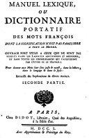 Manuel Lexique Ou Dictionnaire Portatif Des Mots François Dont La Signification N'est Pas Familière A Tout Le Monde