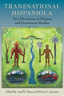 Transnational Hispaniola: new directions in Haitian and Dominican studies
