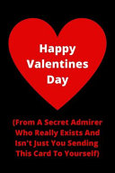 Happy Valentines Day from a Secret Admirer   Gag Gift Notebook for Valentines Day
