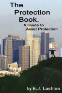 The Protection Book  A Guide to Asset Protection
