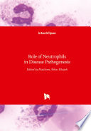 Role of Neutrophils in Disease Pathogenesis Book