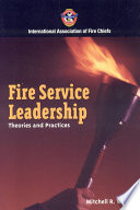 Fire Service Leadership: Theories and Practices
