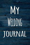 My Welding Journal