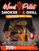 Wood Pellet Smoker and Grill Cookbook 2020   2021