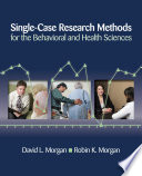 Single Case Research Methods for the Behavioral and Health Sciences Book