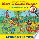 Where Is Curious George  Around the Town Book PDF