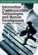 Information Communication Technologies And Human Development Opportunities And Challenges Book PDF