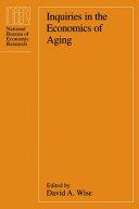 Inquiries in the Economics of Aging