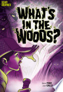 What s in the Woods