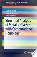 Structural Analysis of Metallic Glasses with Computational Homology Book