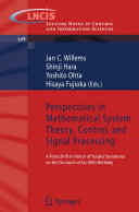 Perspectives in Mathematical System Theory  Control  and Signal Processing