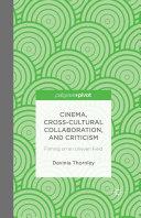 Cinema  Cross Cultural Collaboration  and Criticism