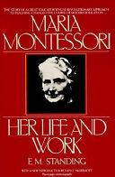 Maria Montessori  Her Life and Work