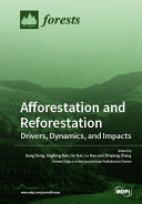Afforestation and Reforestation  Drivers  Dynamics  and Impacts