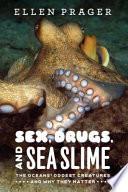 Sex  Drugs  and Sea Slime